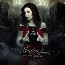 Murder_of_My_Sweet-ByeByeLullaby